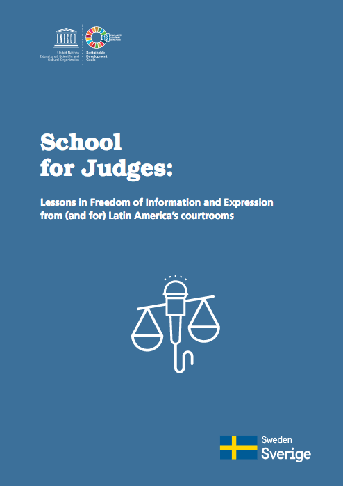 "UNESCO Report, ""Schools for Judges: Lessons in Freedom of Information and Expression from (and for) Latin America's courtrooms"""