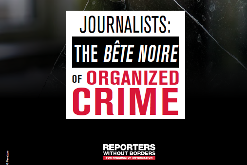 Journalists - the bête noire of organised crime