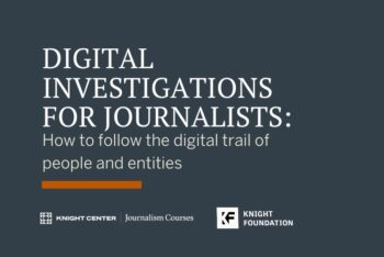 Digital investigations for journalists