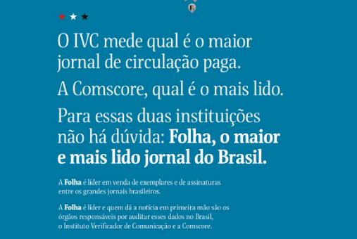 Em resposta, a Folha fez uma reportagem e também lançou uma campanha para reafirmar que na verdade ela é lider do mercado de jornais no Brasil